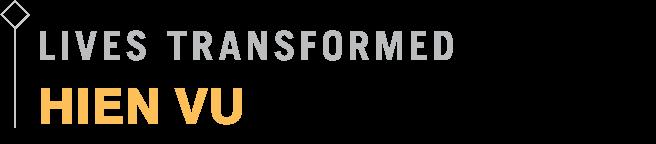 Live Transformed: Hien Vu