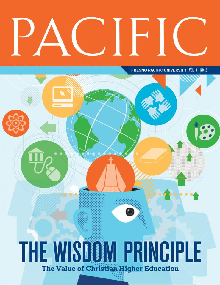 "Fall 2018 Pacific Magazine Cover, Fresno Pacific University Vol. 31 No. 2: ""The Wisdom Principle: The Value of Christian Higher Education"""