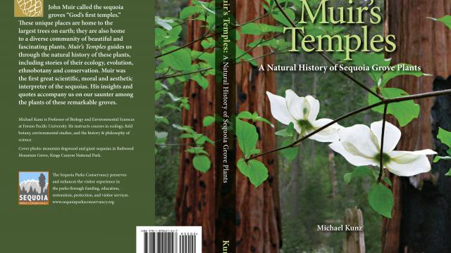 Muir's Temples: A Natural History of Sequoia Grove Plants by Michael Kunz, Ph.D.