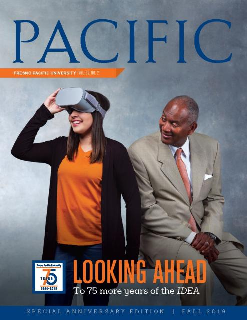 "Fall 2019 Pacific Magazine Cover, Fresno Pacific University Vol. 32 No. 2: ""Looking Ahead to 75 more years of the IDEA"""