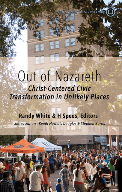 Out of Nazareth: Christ-Centered Civic Transformation in Unlikely Places book cover