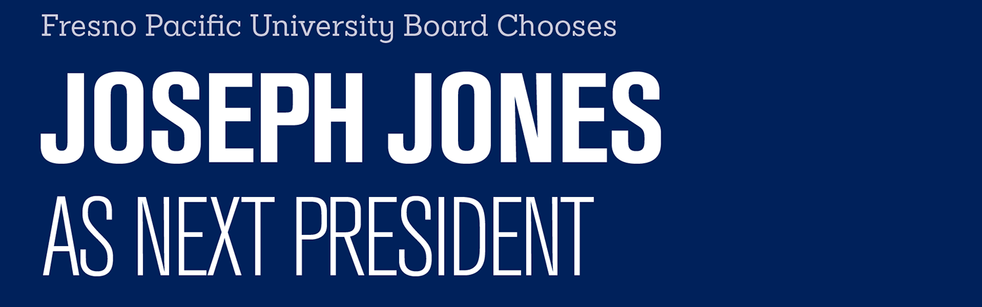Fresno Pacific University Board Chooses Joseph Jones as Next President