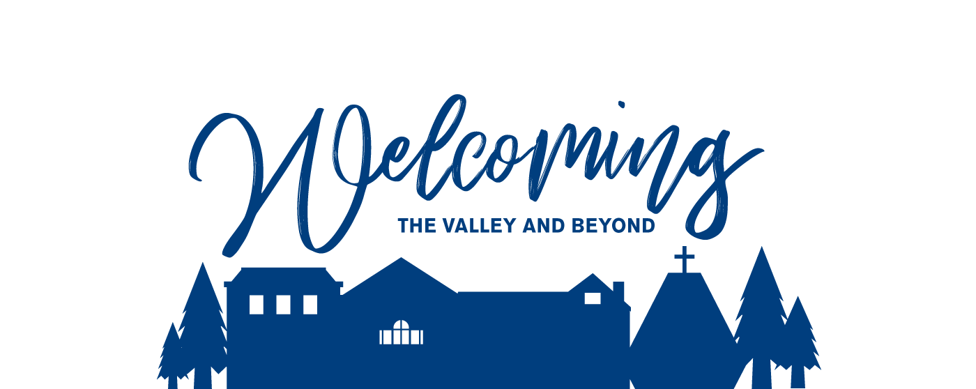 Welcoming the Valley and Beyond