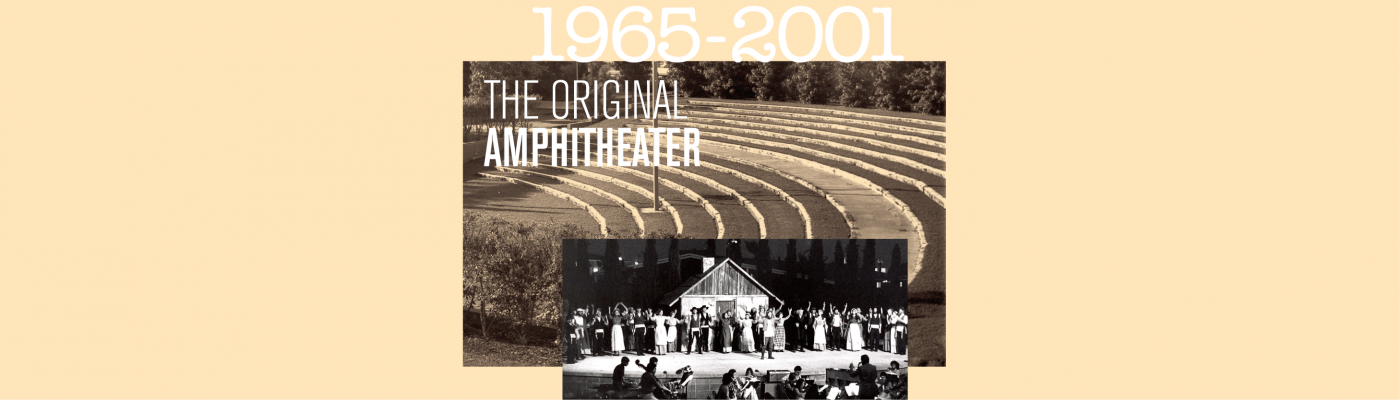 1965-2001: The Original Amphitheater
