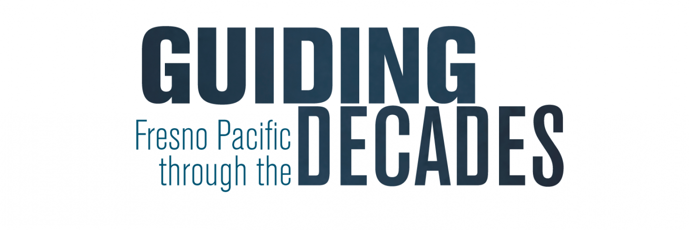 Guiding Fresno Pacific Through The Decades