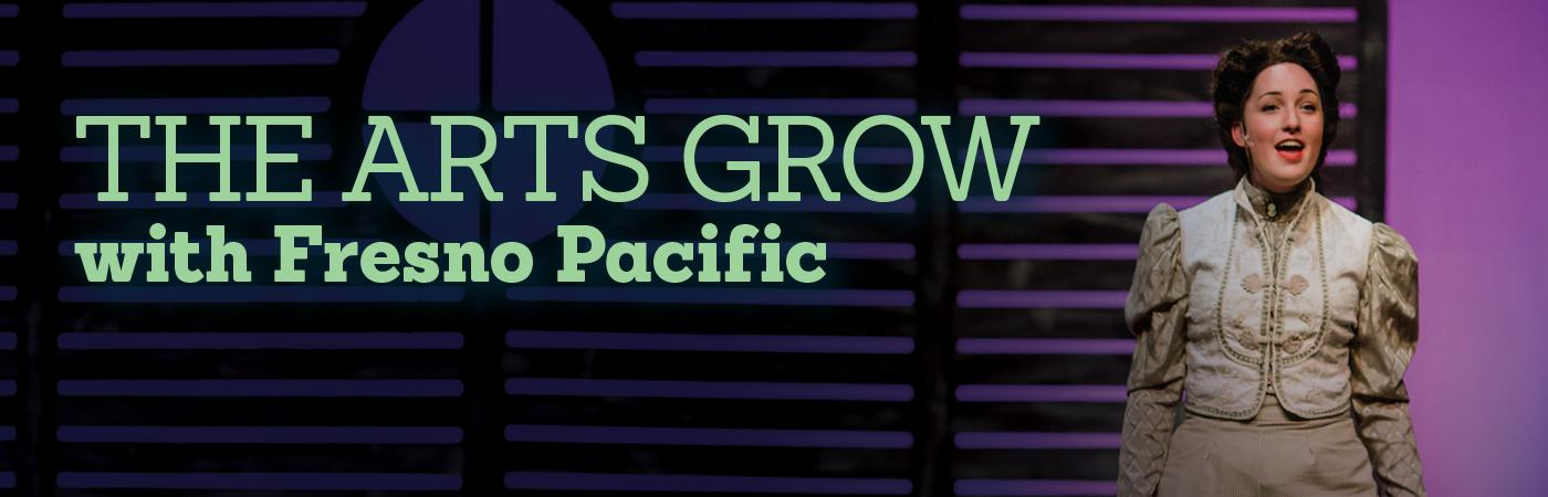 The Arts Grow with Fresno Pacific